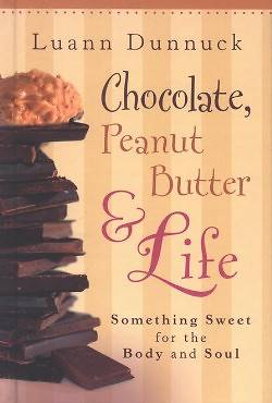 Chocolate, Peanut Butter & Life