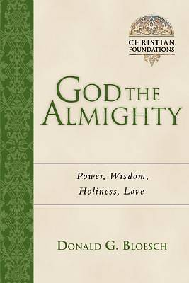 God the Almighty - Power, Wisdom, Holiness, Love