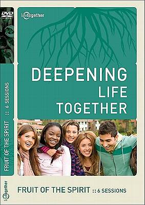 Deepening Life Together - Fruit of the Spirit DVD