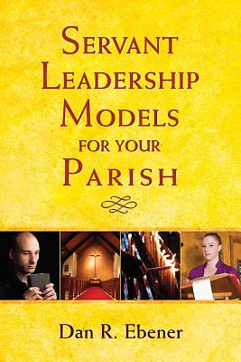 Servant Leadership Models for Your Parish