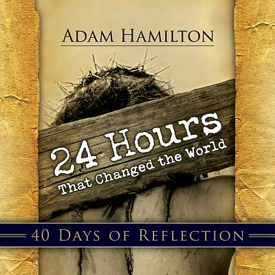 24 Hours That Changed the World: 40 Days of Reflection - eBook [ePub]