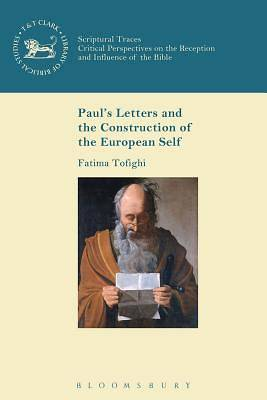 Pauls Letters and the Construction of the European Self