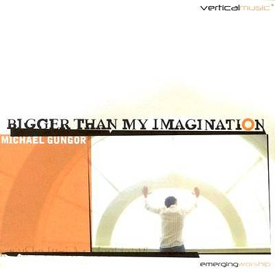 Michael Gungor - Bigger Than My Imagination CD
