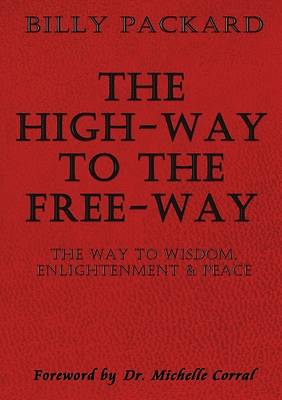 The High - Way to the Free - Way