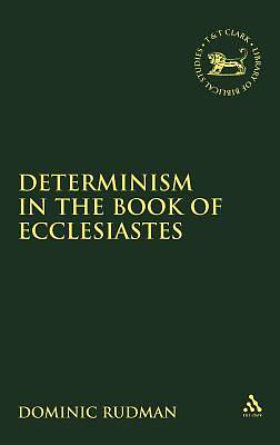 Determinism in the Book of Ecclesiastes