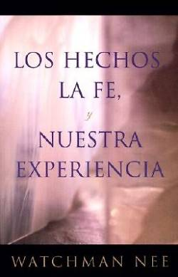 Picture of Los Hechos la Fe, y Nuestra Experiencia = Fact, Faith, and Experience