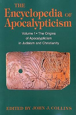 The Origins of Apocalypticism in Judaism and Christianity