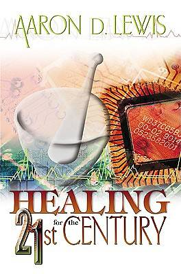 Healing for the 21st Century