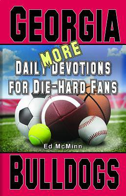 Daily Devotions for Die-Hard Fans More Georgia Bulldogs