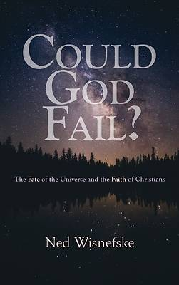 Picture of Could God Fail?