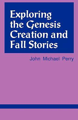 Exploring the Genesis Creation & Fall Stories