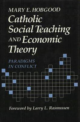 Picture of Catholic Social Teaching and Economic Theory