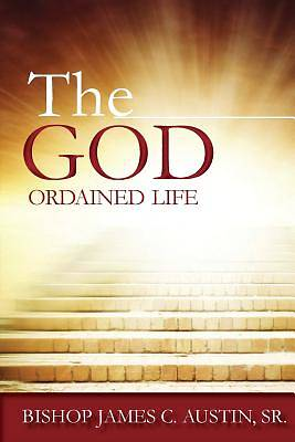 The God Ordained Life