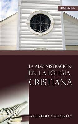 Picture of La Administracion de La Iglesia Cristiana