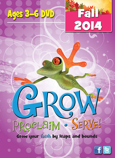 Grow, Proclaim, Serve! Ages 3-6 DVD Fall 2014