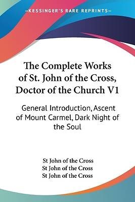 Picture of The Complete Works of St. John of the Cross, Doctor of the Church V1
