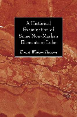 Picture of A Historical Examination of Some Non-Markan Elements of Luke