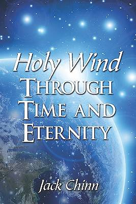 Holy Wind Through Time and Eternity