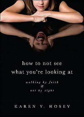 How to Not See What Youre Looking at