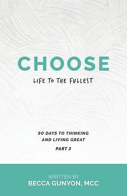 Picture of Choose Life to the Fullest
