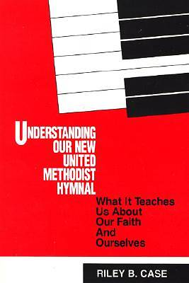 Understanding Our New United Methodist Hymnal