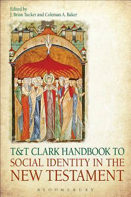 T&t Clark Handbook to Social Identity in the New Testament