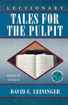 Lectionary Tales for the Pulpit, Series VI, Cycle A