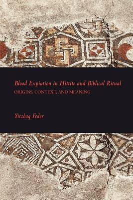 Blood Expiation in Hittite and Biblical Ritual