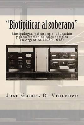 """Picture of """"Biotipificar al soberano"""""""