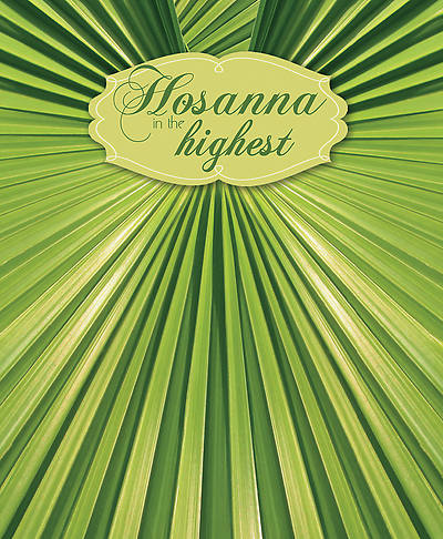 Hosanna in the Highest Palm Sunday Legal Size Bulletin