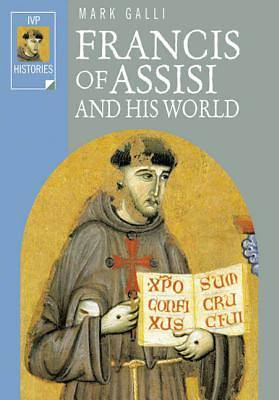 Francis of Assisi and His World