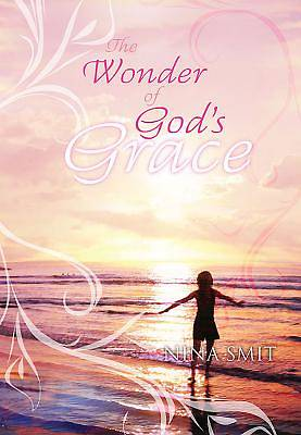 The Wonder of Gods Grace