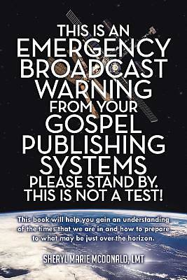 This Is an Emergency Broadcast Warning from Your Gospel Publishing Systems Please Stand By. This Is Not a Test!