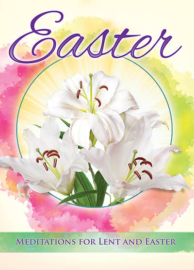 Easter! Easter Meditations for Lent and Easter