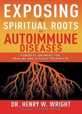 Picture of Exposing the Spiritual Roots of Autoimmune Diseases