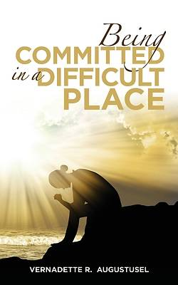 Picture of Being Committed in a Difficult Place