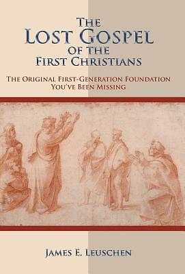 Picture of The Lost Gospel of the First Christians