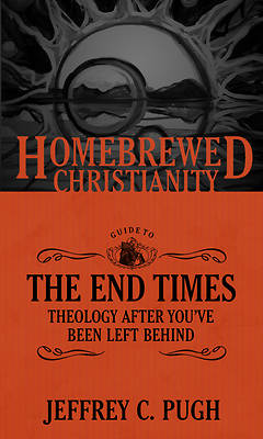 Picture of The Homebrewed Christianity Guide to the End Times