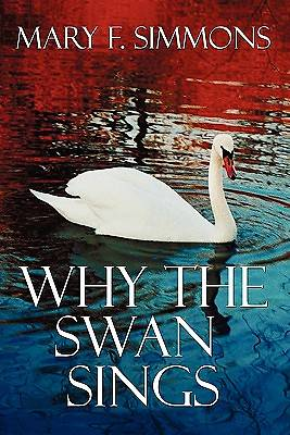 Why the Swan Sings