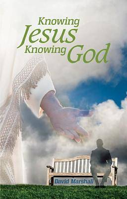 Knowing Jesus, Knowing God