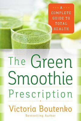Picture of The Green Smoothie Prescription