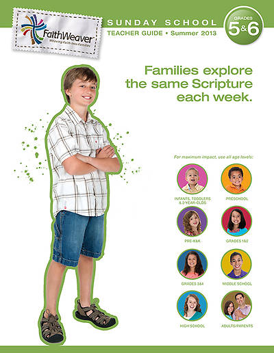 Groups FaithWeaver Grades 5 & 6 Teacher Guide: Summer 2013