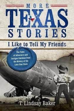 More Texas Stories I Like to Tell My Friends