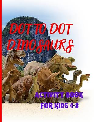 Picture of DOT TO DOT DINOSAURS Activity book for kids, join the dots by numbers, discover the dinosaur and color!