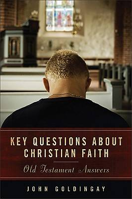 Key Questions about Christian Faith:  Old Testament Answers
