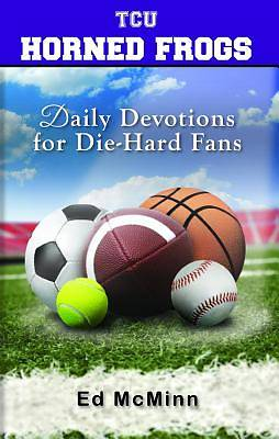 Daily Devotions for Die-Hard Fans Tcu Horned Frogs