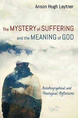 Picture of The Mystery of Suffering and the Meaning of God