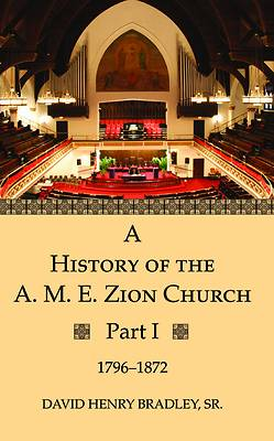 Picture of A History of the A. M. E. Zion Church, Part 1
