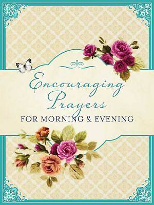Encouraging Prayers for Morning & Evening
