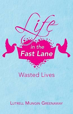 Picture of Life in the Fast Lane